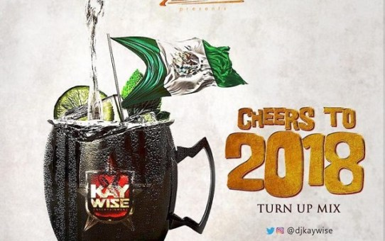 Hottest Mix Of 2017 (Cheers To 2018) by DJ Kaywise