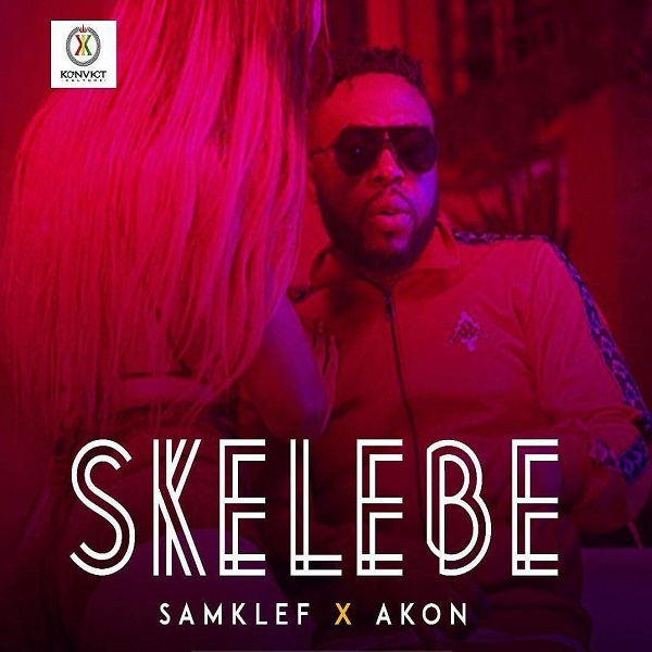 Download Skelebe by Samklef ft Akon