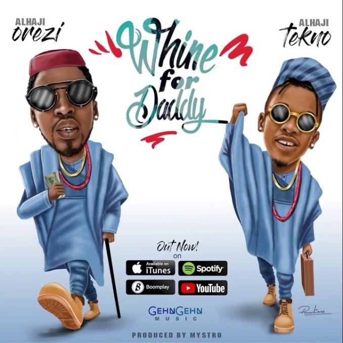 Orezi - Whine For Daddy ft Tekno