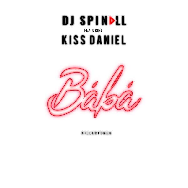 DJ Spinall - Baba ft Kiss Daniel