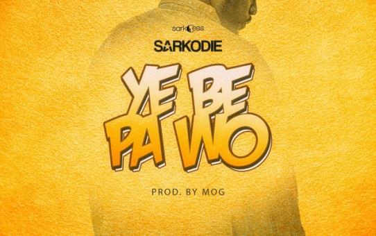 Sarkodie - Ye Be Pa Wo (Prod. by MOG Beatz)