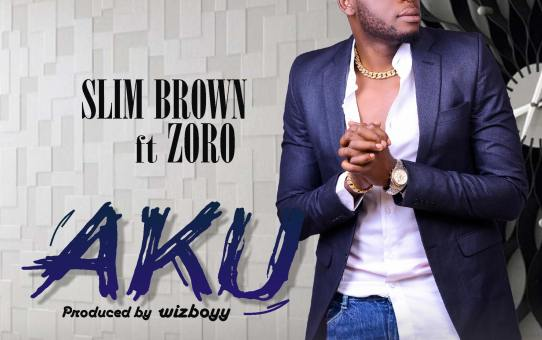 Slim Brown – Aku ft Zoro