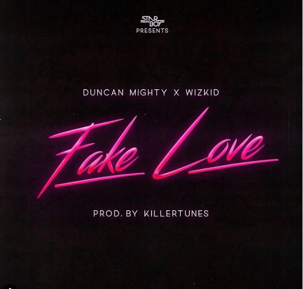 Duncan Mighty ft Wizkid - Fake Love