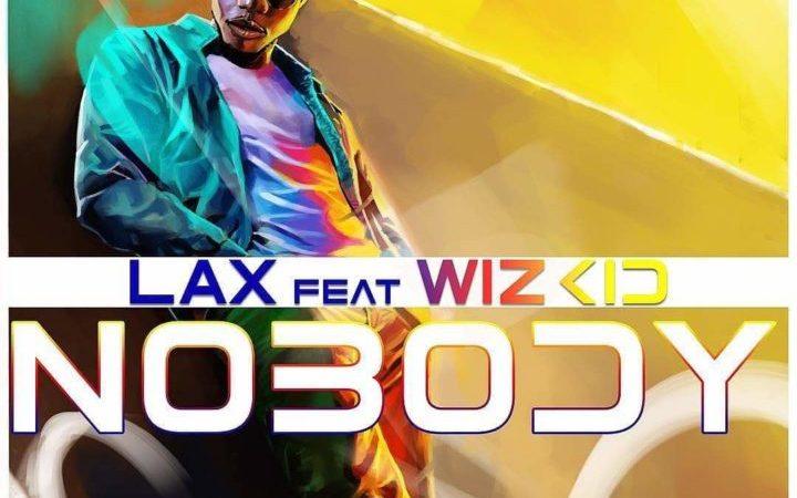 L.A.X ft Wizkid - Nobody