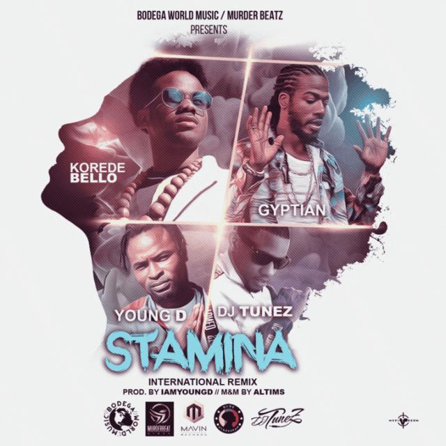 Korede Bello x Gyptian x Young D x DJ Tunez - Stamina (International Remix)