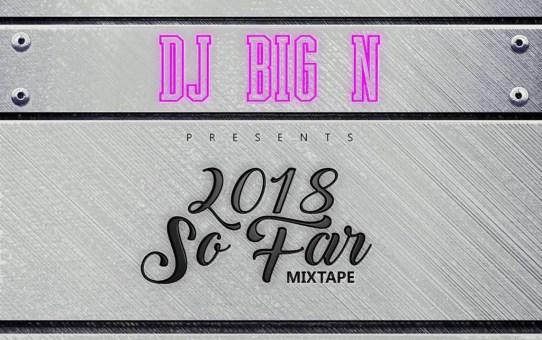 2018 Latest Naija Music Mix by DJ Big N