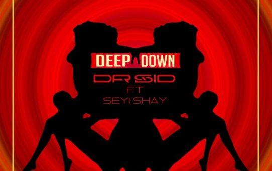 Dr Sid – Deep Down ft Seyi Shay