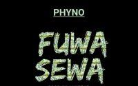 Phyno - Fuwa Sewa