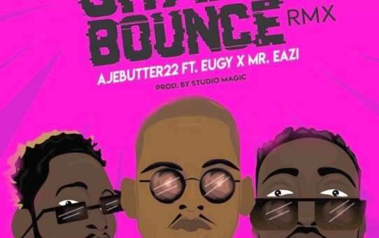 Ajebutter22 ft Mr. Eazi & Eugy – Ghana Bounce (Remix)