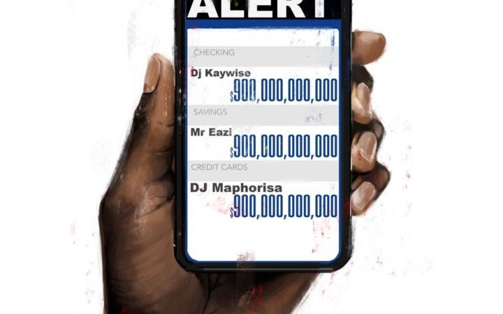DJ Kaywise ft DJ Maphorisa & Mr Eazi - Alert