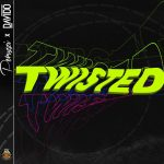 DMW – Twisted ft Davido & Peruzzi