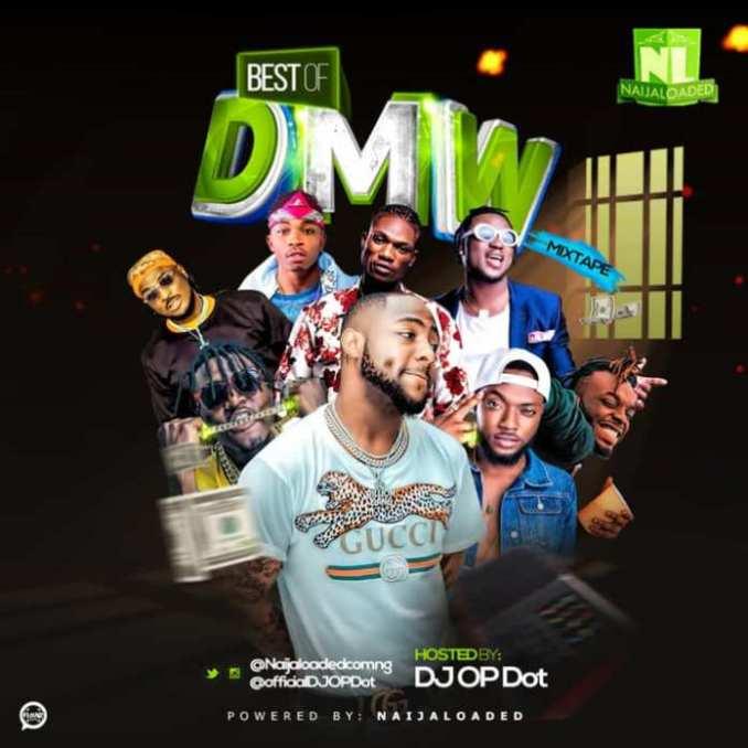 Best Of DMW & Davido Mix 2018