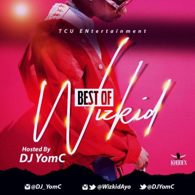 Best Of Wizkid Mix 2018 by DJ YomC