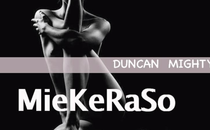 Duncan Mighty - MieKeRaSo