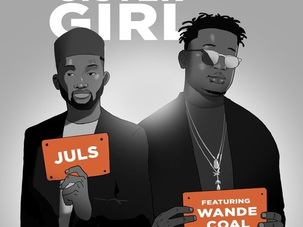 Juls - Sister Girl ft Wande Coal