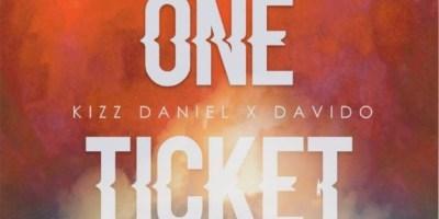 Kizz Daniel ft Davido - One Ticket