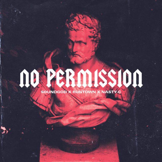 Runtown ft Nasty C - No Permission