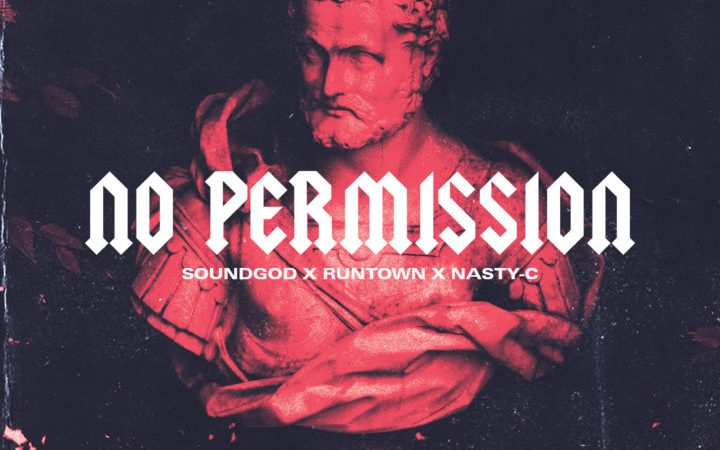 Runtown ft Nasty C - No Permission