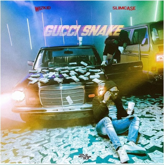 Wizkid ft Slimcase - Gucci Snake