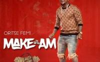 Oritse-Femi-Make-Am