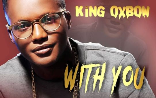 King Oxbow – With You
