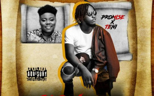 Promise ft Teni – Slow Whine