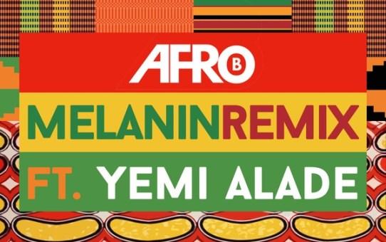 Afro B – Melanin (Remix) ft Yemi Alade