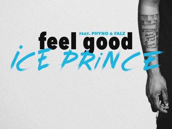 Ice Prince - Feel Good ft Phyno