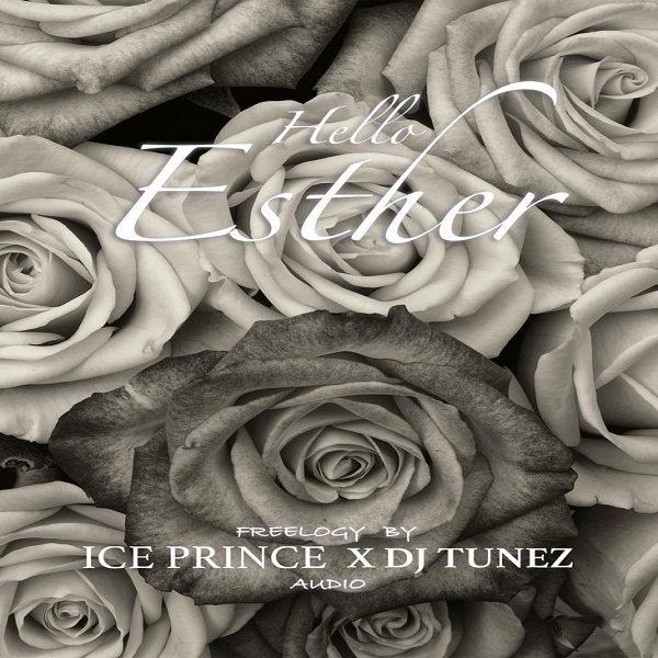 Ice Prince ft. DJ Tunez - Hello Esther