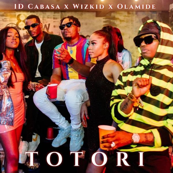 ID Cabasa - Totori ft. Wizkid, Olamide