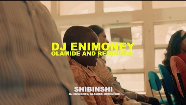 VIDEO: DJ Enimoney – Shibinshi ft. Olamide, Reminisce