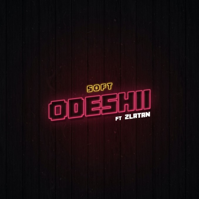 Soft - Odeshii ft. Zlatan