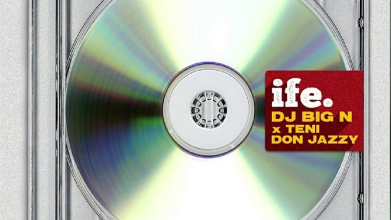 DJ Big N – Ife ft. Teni, Don Jazzy