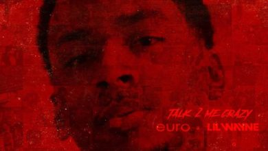 Music: Lil Wayne & Euro - Talk 2 Me Crazy Download