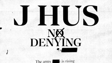 Photo of J Hus – No Denying