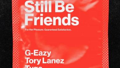 Photo of Listen to G-Eazy 'STILL BE FRIENDS' Ft Tyga and Tory Lanez