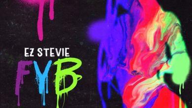 Photo of Music: EZ Stevie – FYB (Free Your Body) Ft Davido & Tory Lanez