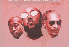 Photo of Music: Problem – 'Don't Be Mad At Me Remix' Feat. Freddie Gibbs & Snoop Dogg