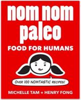 Nom Nom Paleo Food For Humans Cookbook