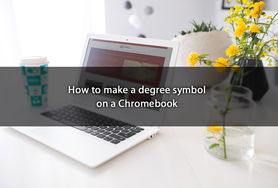 How To Make A Degree Symbol On A Chromebookhot Pepper Communications