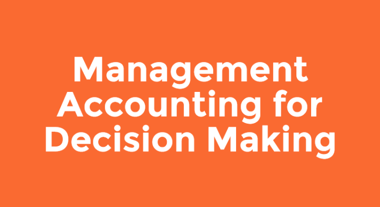 Title text to article about management accounting for decision making