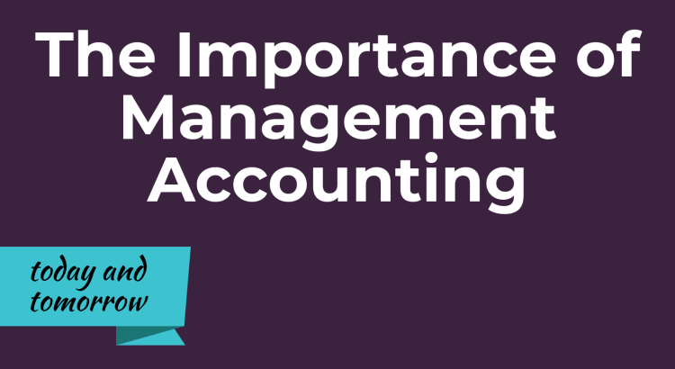 The Importance of Management Accounting