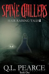 Spine Chillers: Hair-Raising Tales Book One