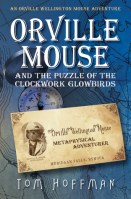 Review | Orville Mouse and the Puzzle of the Clockwork Glowbirds