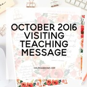 Visiting Teaching Handout | October 2016 | House and Hone Blog