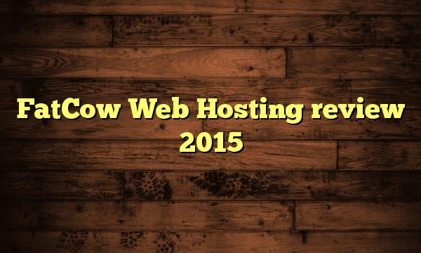 FatCow Web Hosting review 2015