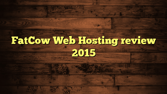 FatCow Web Hosting review 2015