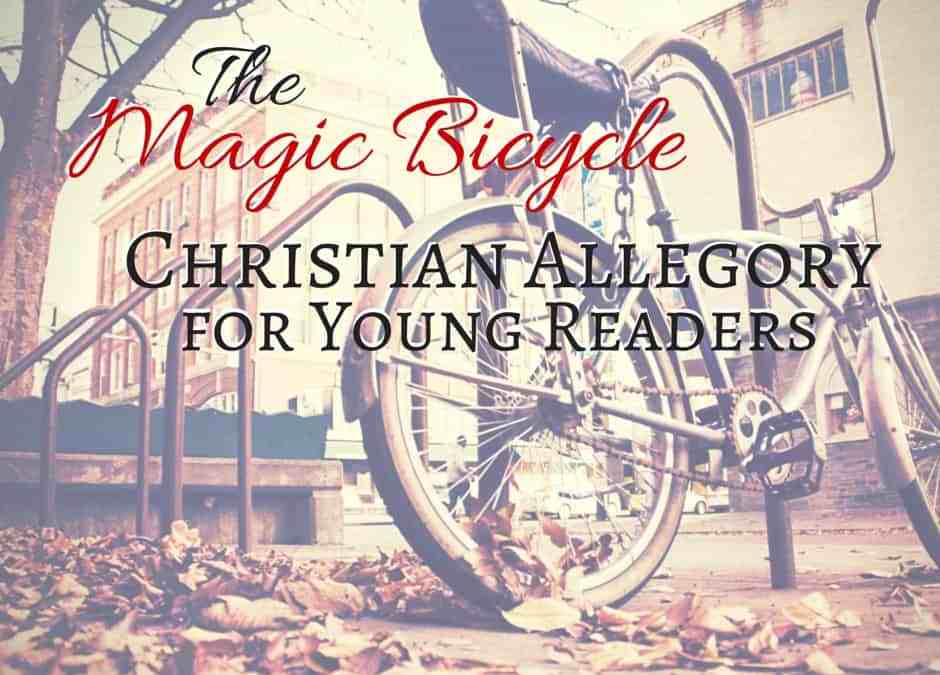 The Magic Bicycle: Christian Allegory for Young Readers