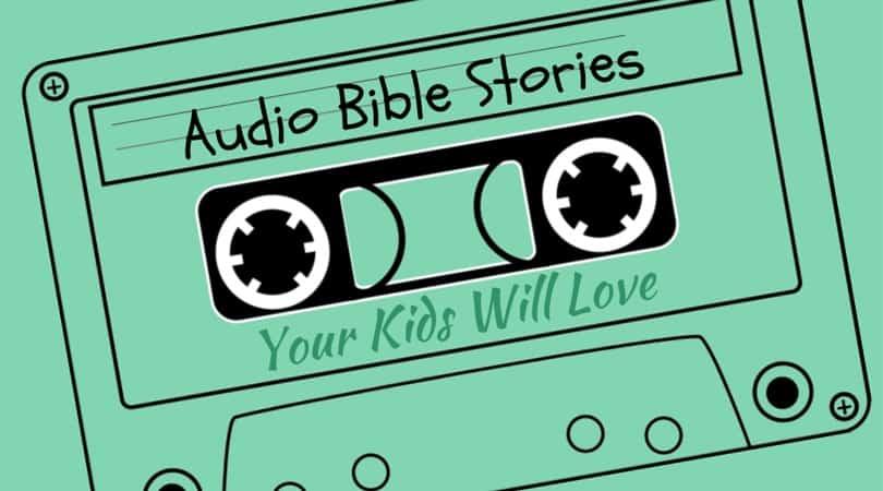 Audio Bible Stories Kids Will Love