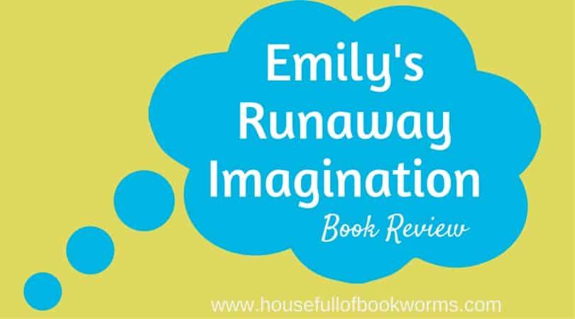 Emily's Runaway Imagination Book Review